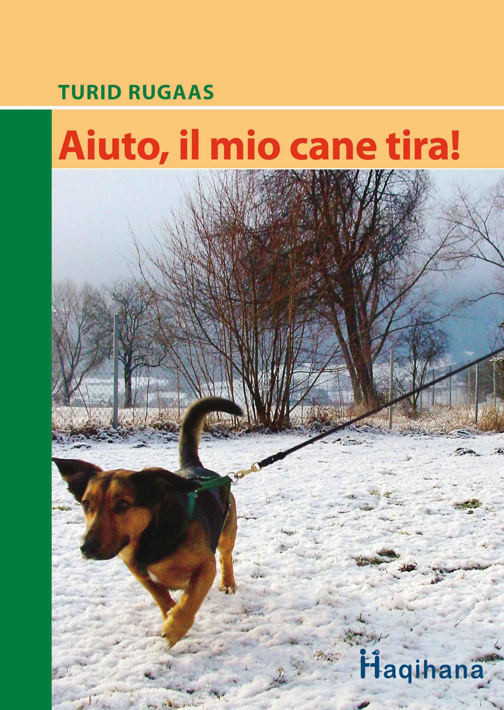 Aiuto, il mio cane tira! di Turid Rugaas