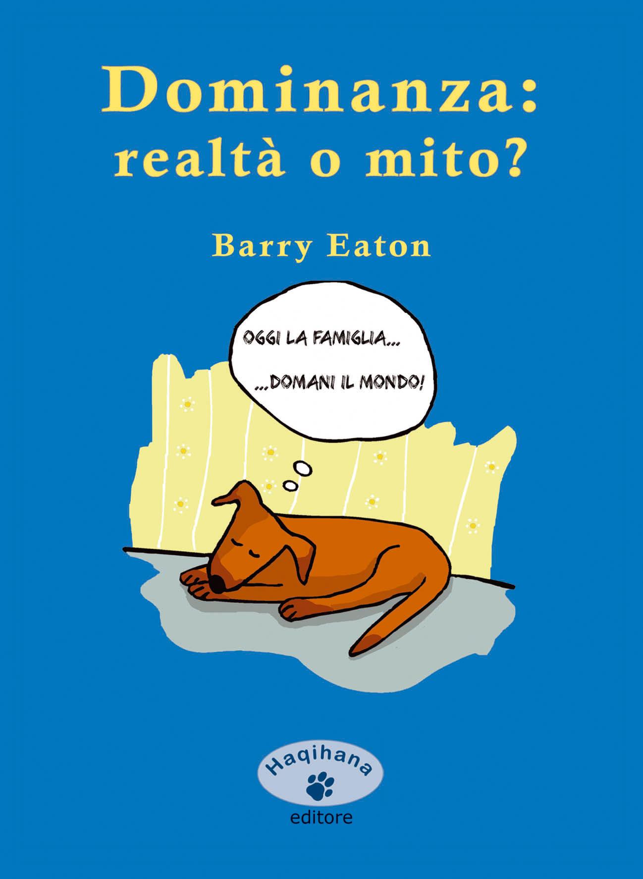 Dominanza: realtà o mito?  Barry Eaton