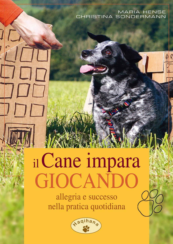 Il Cane Impara Giocando  Maria Hense – Christina Sondermann